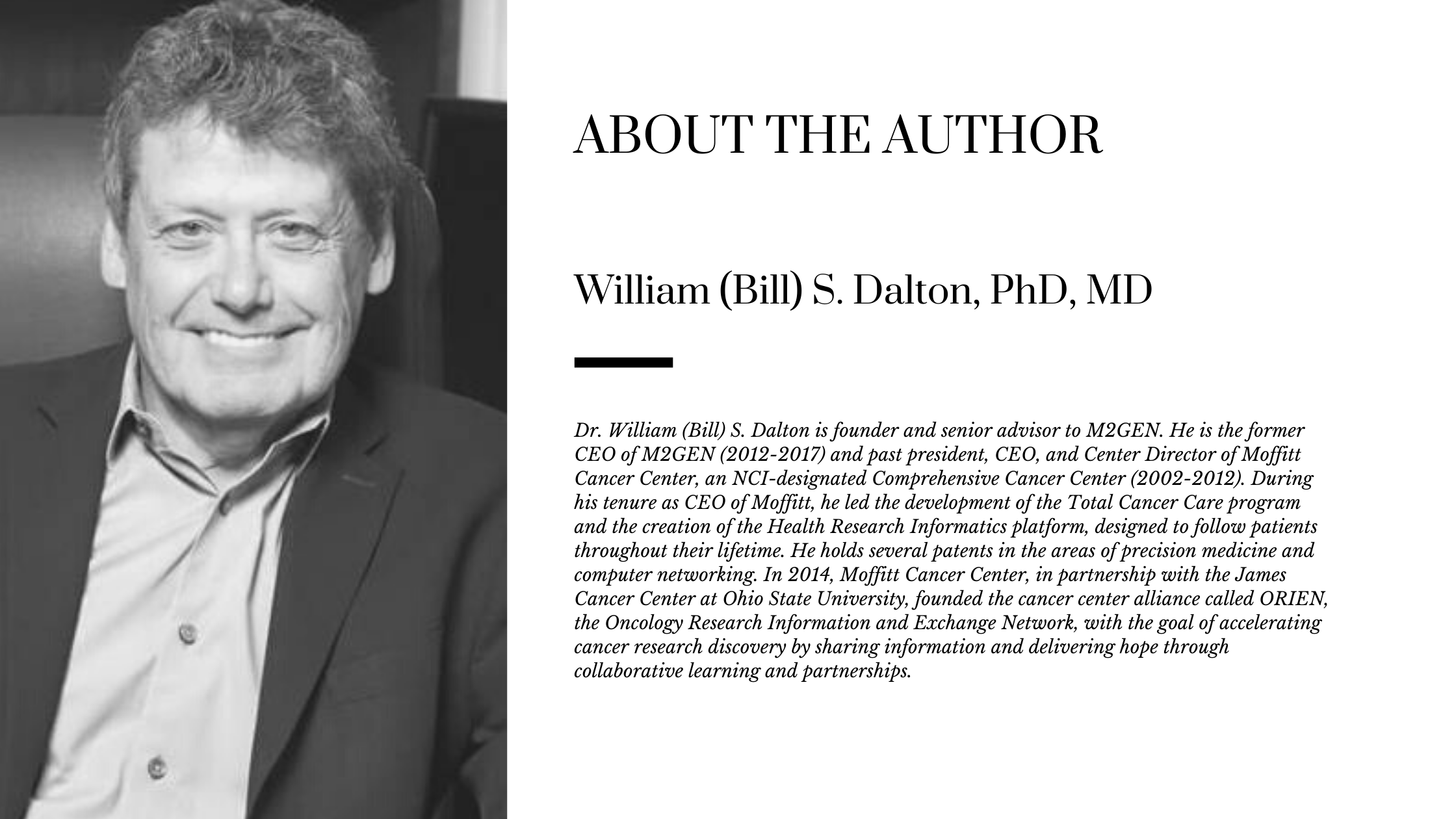 ABOUT THE AUTHOR William (Bill) S. Dalton, PhD, MD
